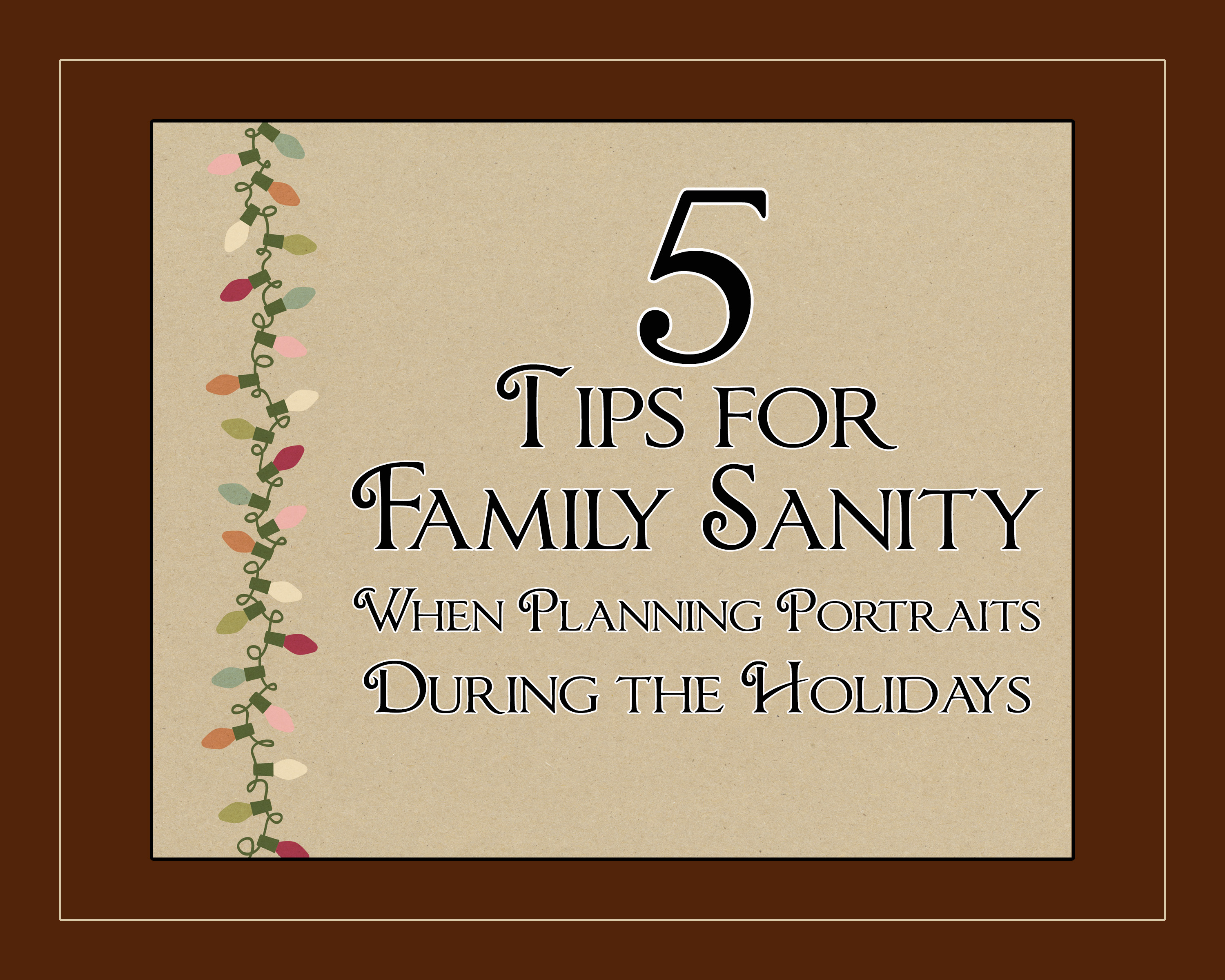 5 Tips for Family Sanity When Planning Portraits During the Holidays